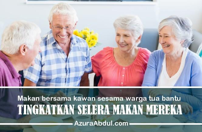 bagaimana tingkatkan selera makan warga tua
