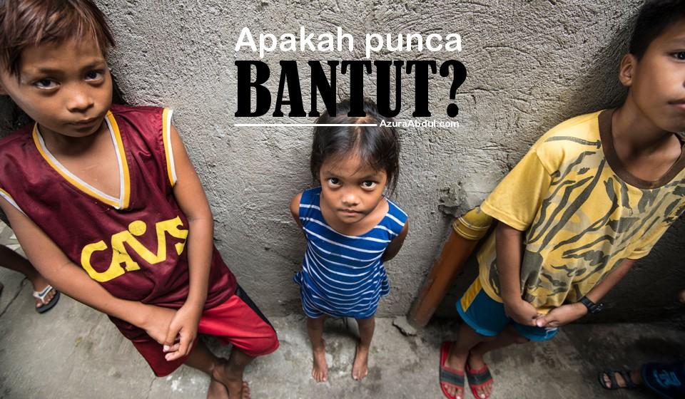 Apakah Punca Bantut?