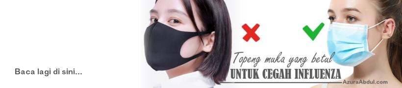topeng muka yang betul untuk cegah influenza dan virus berjangkit lain