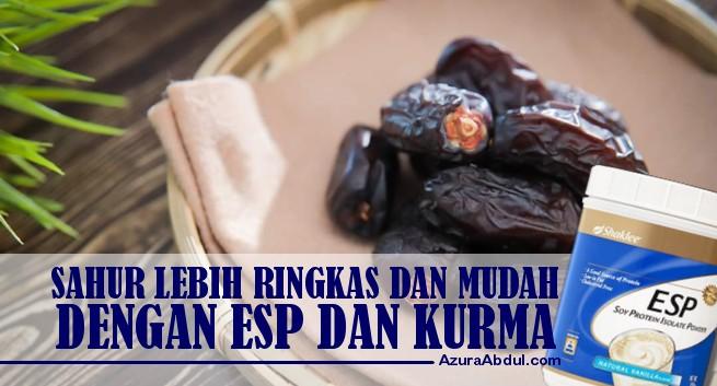 Sahur lebih ringkas dengan ESP dan Kurma