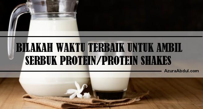 Bilakah waktu terbaik untuk ambil serbuk protein?