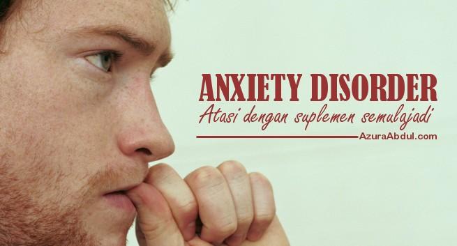Atasi Anxiety Disorder dengan suplemen terbaik dari Shaklee