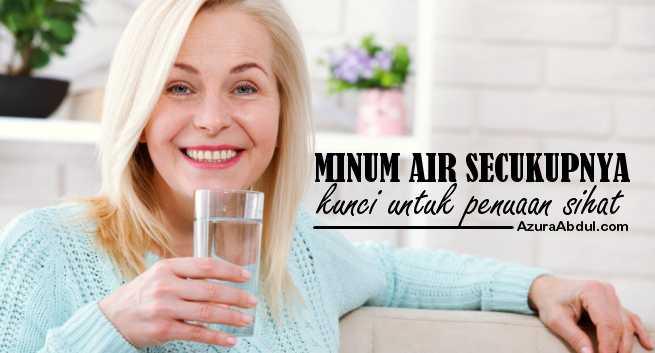 Minum Air Secukupnya Merupakan Kunci Untuk Menuju Penuaan Sihat